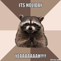 evil-plotting-raccoon-meme-generator-its-holiday-yeaaaaaaah-af79a1